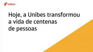 """Imagem branca com triângulo amarelo no canto interior direito. Escrito no centro da imagem, a frase """"hoje a Unibes transformou a vida de centenas de pessoas""""."""