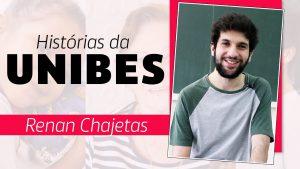"""Escrito na tela """"histórias da Unibes. Renan Chajetas"""". Ao lado da frase, está uma foto de Renan, que sorri."""