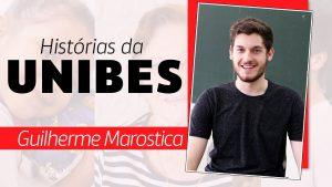 """Escrito na tela """"histórias da Unibes. Guilherme Marostica"""". Ao lado da frase, está uma foto de Guilherme, que sorri."""