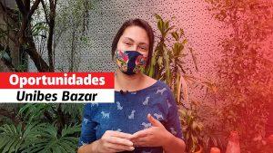 """Mulher usando máscara que cobre a boca e o nariz, está à frente de algumas plantas. Ao lado esquerdo está escrito """"oportunidades Unibes Bazar""""."""